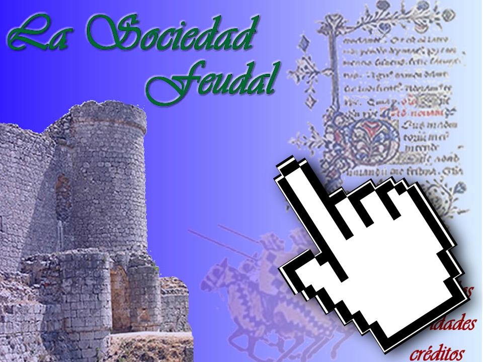 La Edad Media – Feudalismo – La Sociedad Feudal – Junta de Extremadura
