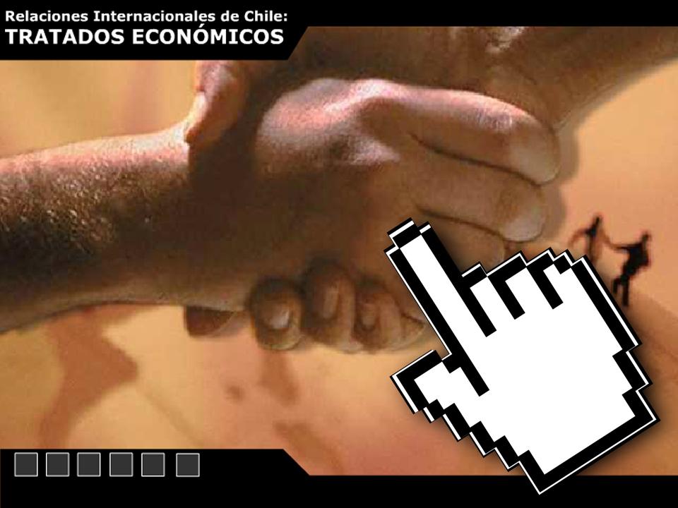Economía – Presentación Interactiva de las Relaciones Internacionales Económicas de Chile – Tratados Económicos