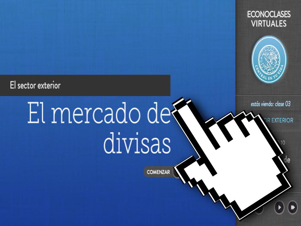 Economía - Econoclases - Capítulo 10 - El Mercado de Divisas - EducarChile