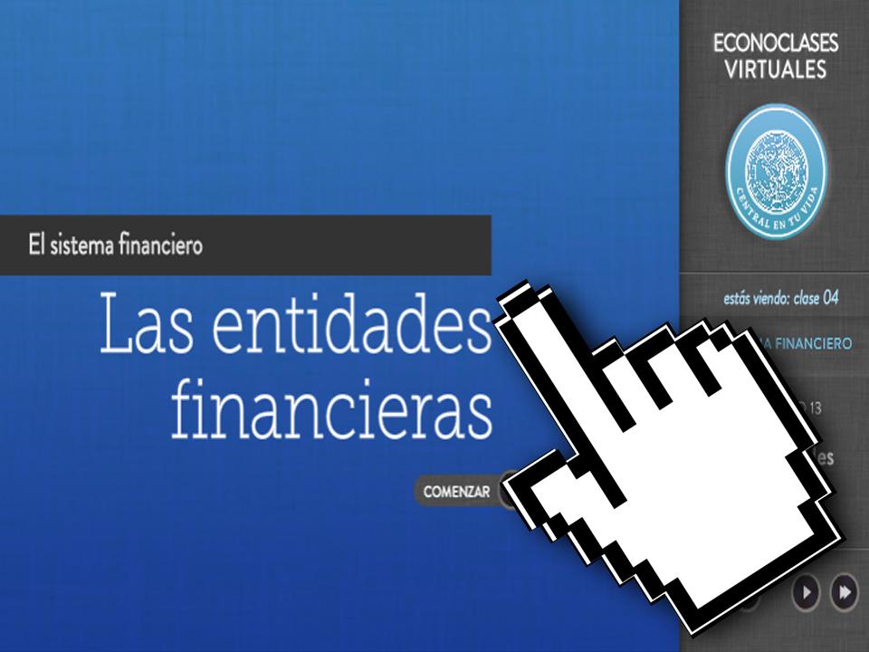 Economía - Econoclases - Capítulo 13 - Las Entidades Financieras - EducarChile