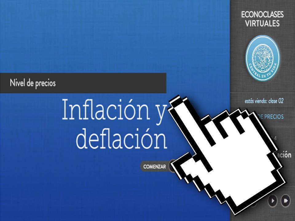 Economía – Econoclases – Capítulo 4 – Inflación y Deflación – EducarChile