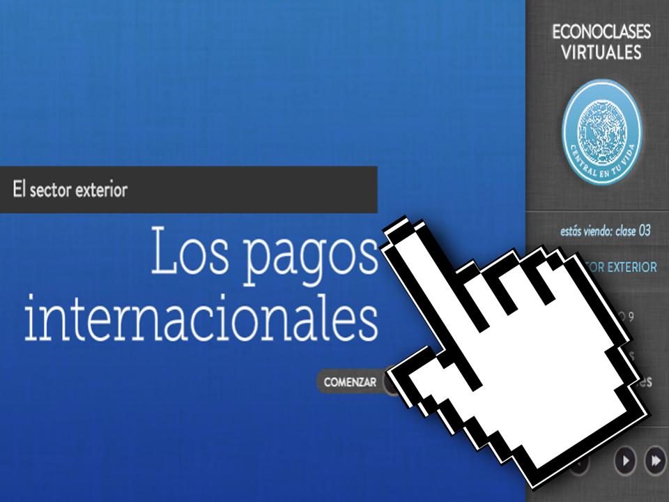 Economía – Econoclases – Capítulo 9 – Los Pagos Internacionales – EducarChile