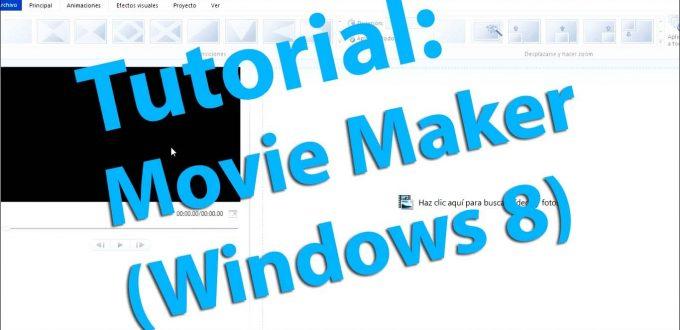 Videotutorial Para Crear Videos en Movie Maker – Versión Nueva